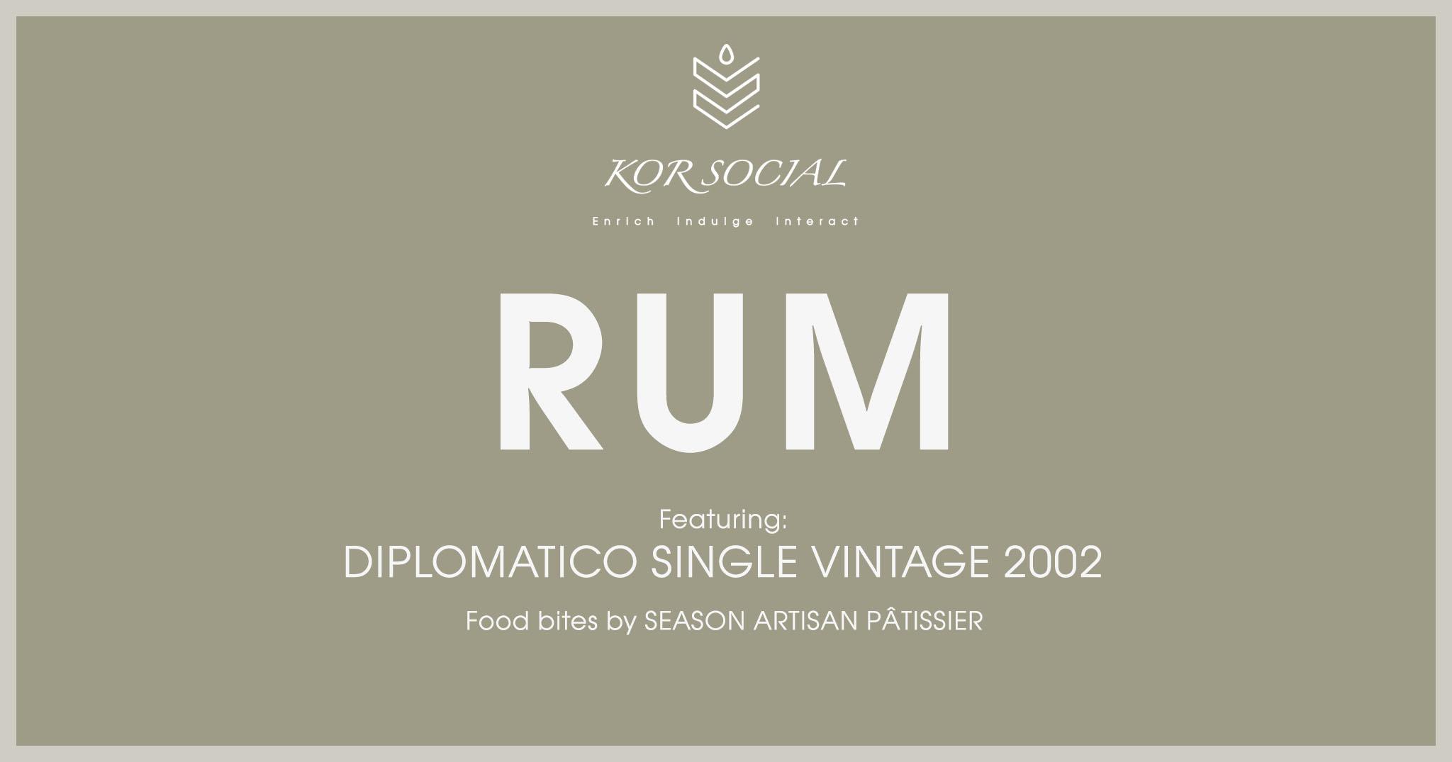 KOR Social - RUM Featuring DIPLOMATICO SINGLE VINTAGE 2002