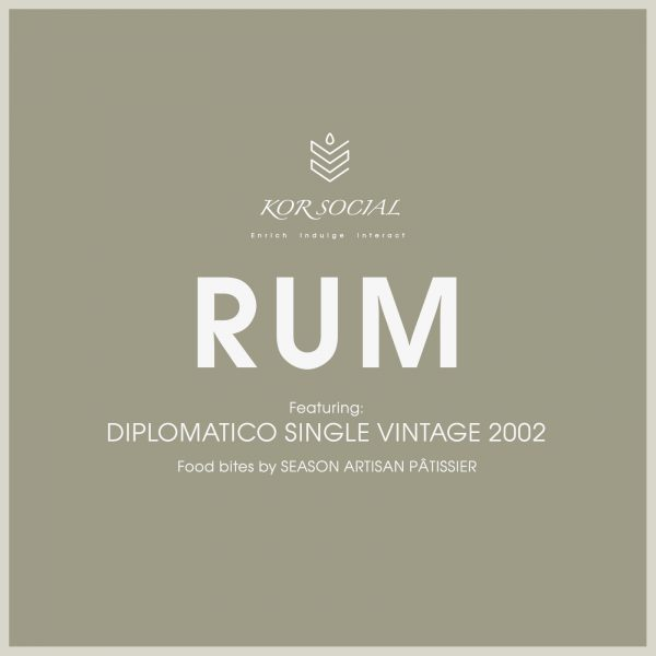 KOR Social - RUM Featuring DIPLOMATICO SINGLE VINTAGE 2002